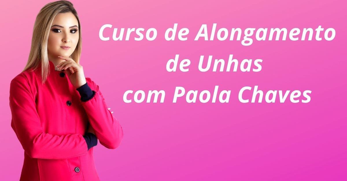 Curso de Alongamento de Unhas com Paola Chaves