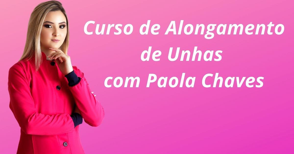 Curso de Alongamento de Unhas da Paola Chaves